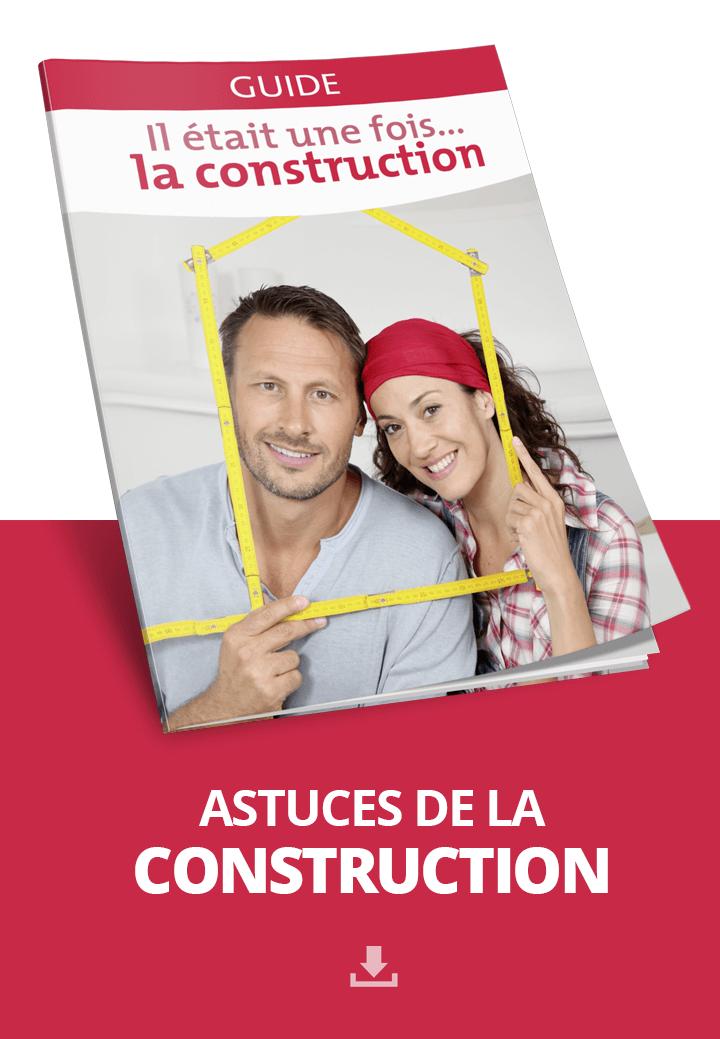 Astuce de la construction